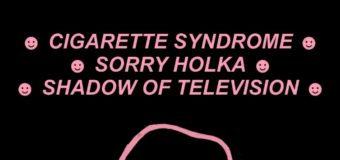 Sorry Holka, Cigarette Syndrome & Shadow Of Television [SK] v Ponorce