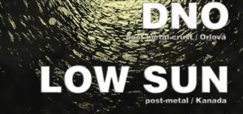 DNO + Low Sun [CAN] v Ponorce